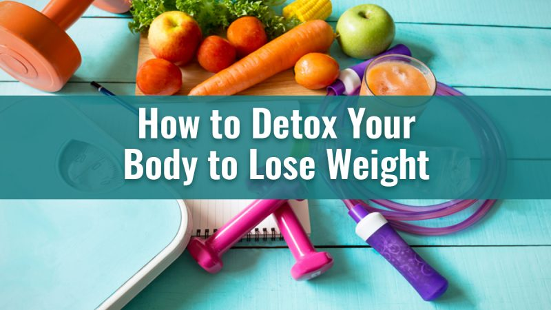 How to Detox Your Body to Lose Weight