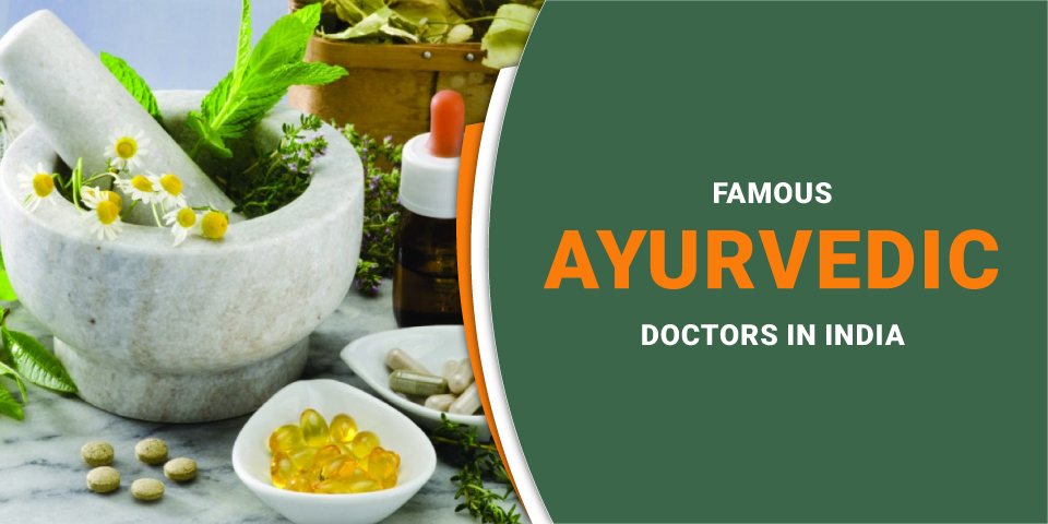 Famous Ayurvedic Dotors in India