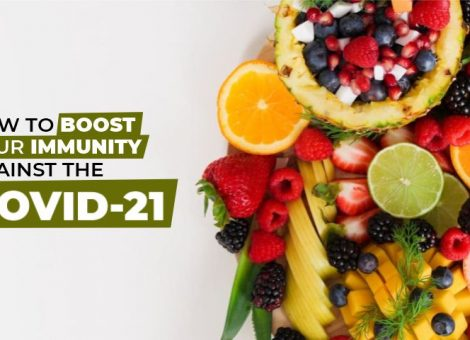 How to Boost Your Immunity Against the COVID-21