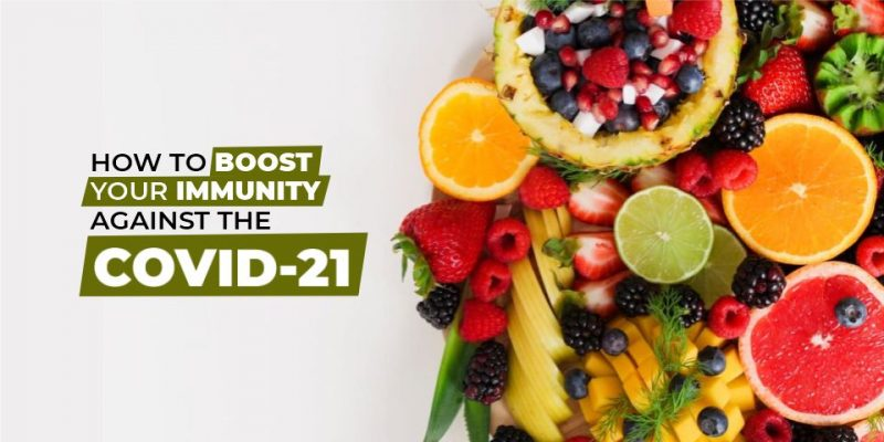 How to Boost Your Immunity Against the Covid 19?