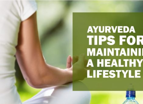 Ayurveda Tips For Healthy Lifestyle